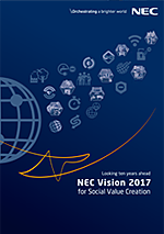 NEC Vision 2017 for Social Value Creation :Looking ten years ahead