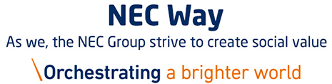 NEC Way As we, the NEC Group strive to create social value Orchestrating a brighter world
