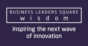 BUSINESS LEADERS SQUARE wisdom Inspiring the next wave of innovation