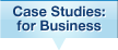 Case Studies: for Business