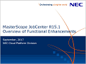 JobCenter R15.1 Overview of Functional Enhancements
