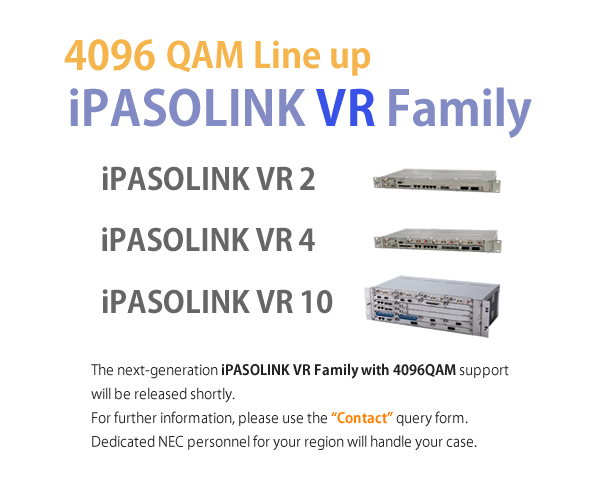 iPASOLINK VR 4096QAM Lineup will release shortly