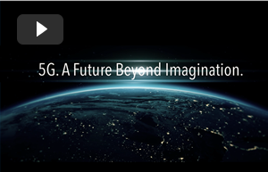 5G. A Future Beyond Imagination.