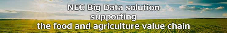 NEC BigData solution supporting the food agriculture value chain