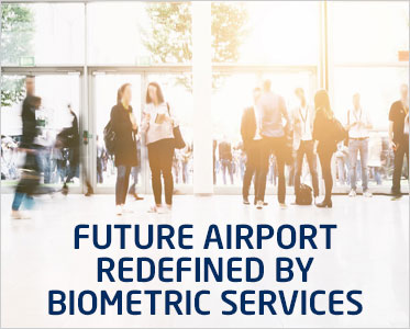 Future airport redefined by biometric services